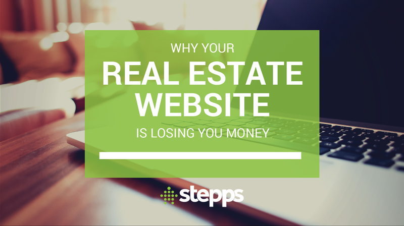 Why Your Real Estate Website Is Losing You Money