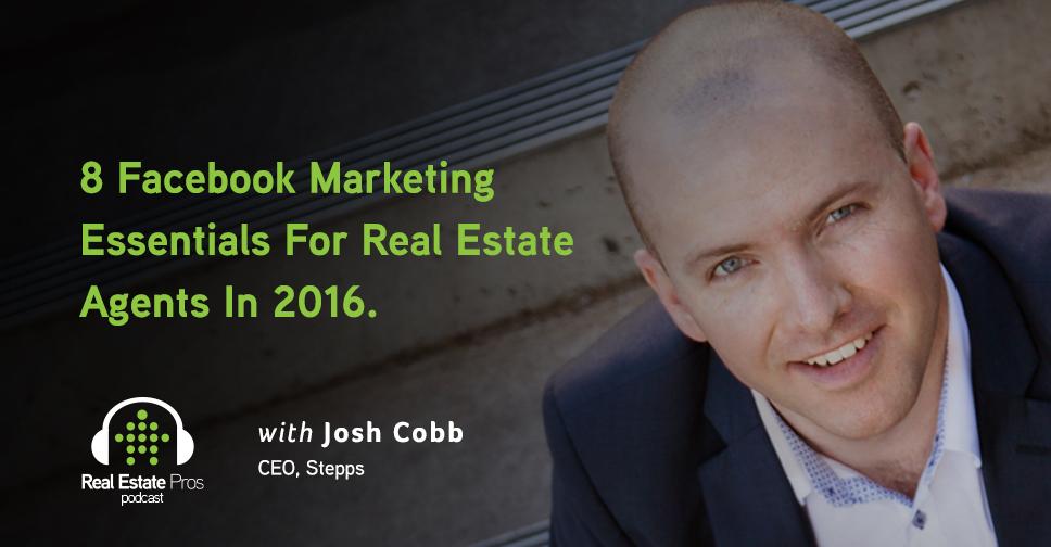 Josh Cobb - 8 Facebook Marketing Essentials For Real Estate Agents