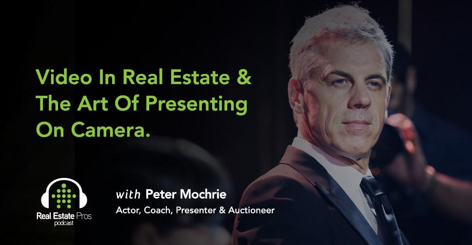 Peter Mochrie | Real Estate Pros Podcast