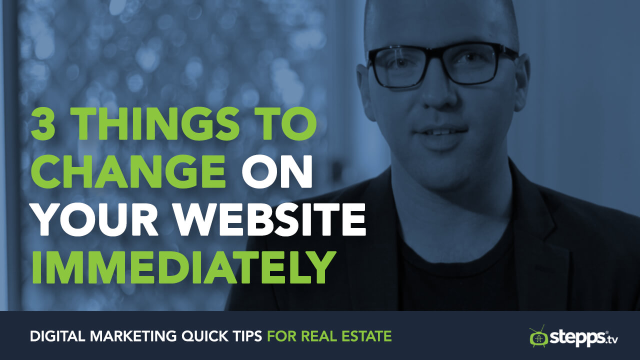 3 Things To Change On Your Real Estate Website