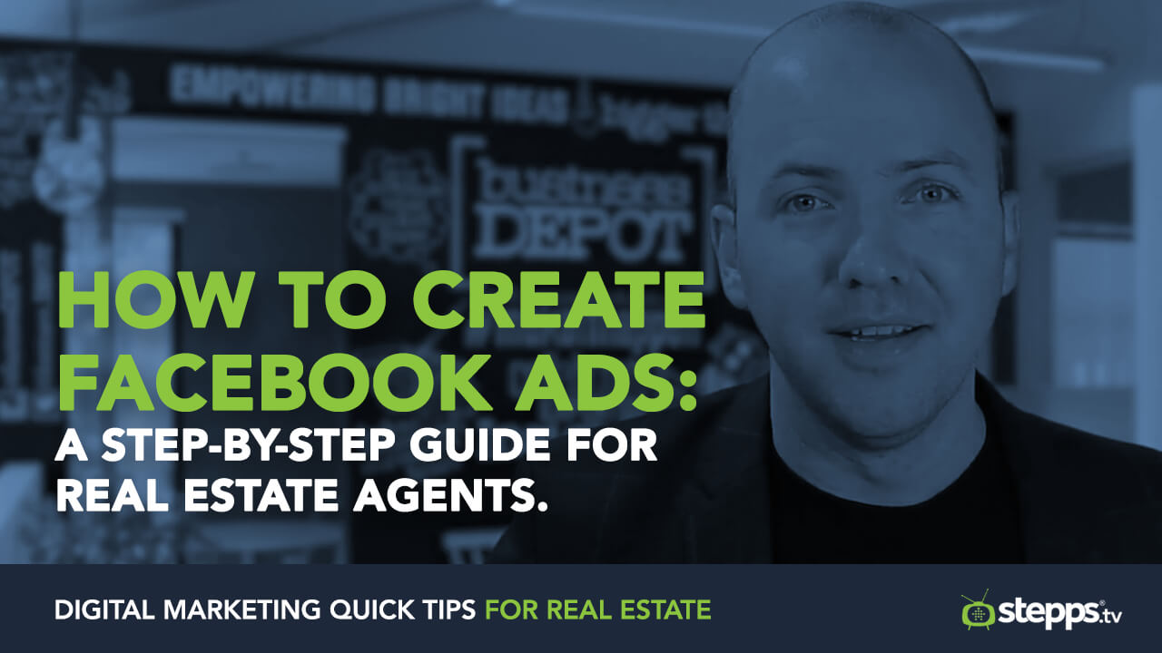 How To Create Facebook Ads: A Step-By-Step Guide For Real Estate Agents