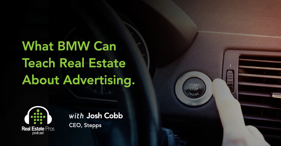 119: Josh Cobb: What BMW Can Teach Real Estate About Advertising