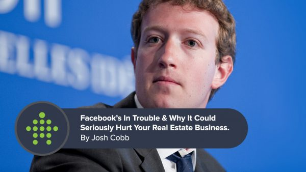 Facebook Is In Trouble & Why It Could Seriously Hurt Your Real Estate Business