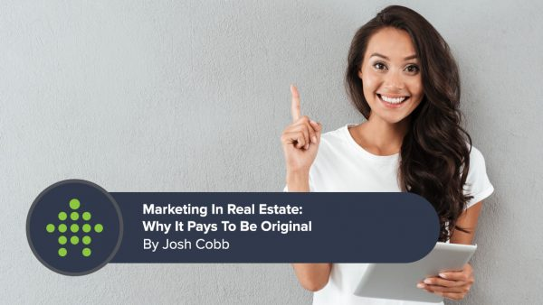 Marketing in Real Estate: Why it pays to be original