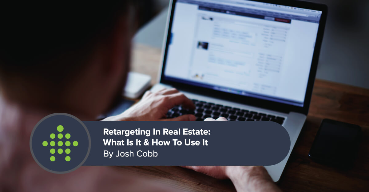 Real Estate Retargeting: What Is It & How To Use It