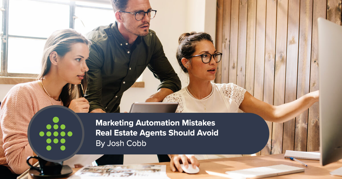 Marketing Automation Mistakes Real Estate Agents Should Avoid